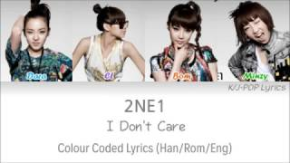 2NE1 (투애니원) - I Don't Care Colour Coded Lyrics (Han/Rom/Eng)