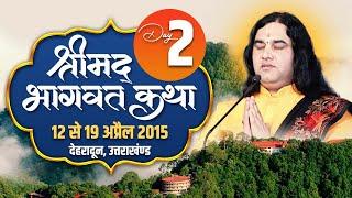 Shri Devkinandan Ji Maharaj Srimad Bhagwat Katha In Dehradun | UK | Day 02 || 14-Apr-2015