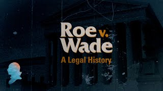 Click to play: Roe v. Wade: A Legal History [Full Documentary]