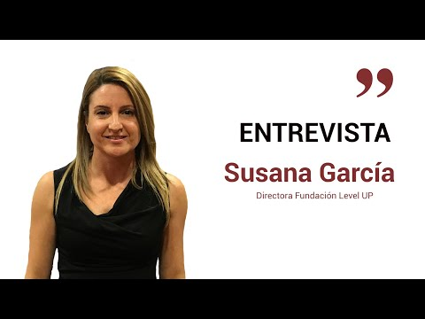 Entrevista Susana García, directora de la Fundación Level up[;;;][;;;]