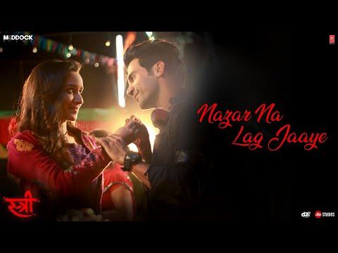 Nazar Na Lag Jaaye Lyrics – Stree Movie   Rajkummar Rao   Shraddha Kapoor