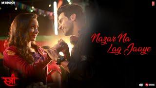 Nazar Na Lag Jaaye Video Song | STREE | Rajkummar Rao, Shraddha Kapoor | Ash King & Sachin-Jigar