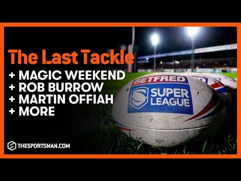 The Last Tackle - Rugby League news, Magic Weekend, Super League fixtures + Rob Burrow | E16