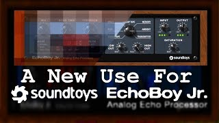 A different use for SoundToys Echoboy Jr