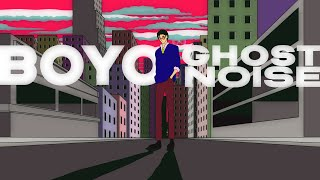 "BOYO – ""Ghost Noise"""