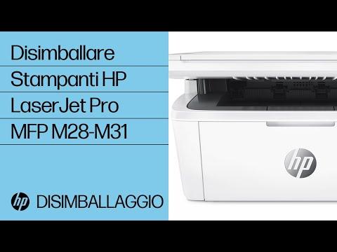 Come disimballare le stampanti HP LaserJet Pro MFP M28-M31