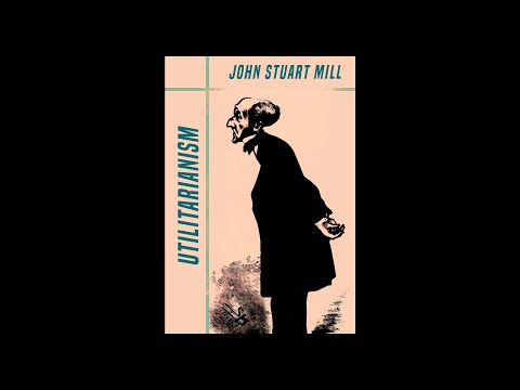 John Stuart Mill (1863) Utilitarianism - Miss Monique Mix