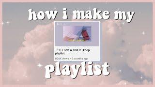 ・ 。゚☆: *how i make my playlist! :・゚✧ ☁️