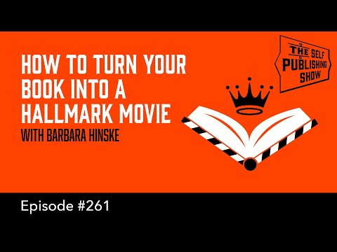 SPS-261: How to Turn Your Book into a Hallmark Movie – with Barbara Hinske