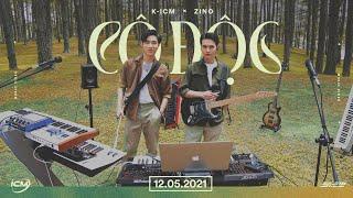 CÔ ĐỘC   K-ICM x ZINO   M/V Performance
