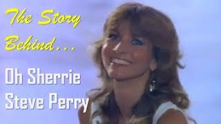 The Story Behind Steve Perry's Oh Sherrie