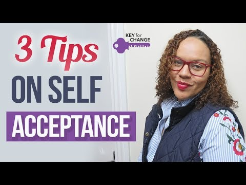 Self Acceptance - Three tips that may assist you