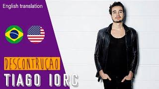 Tiago Iorc   Descontrução (Lyrics + English Translation)