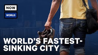 The World's Fastest-Sinking City   NowThis World