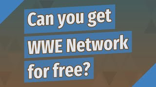 Can you get WWE Network for free?