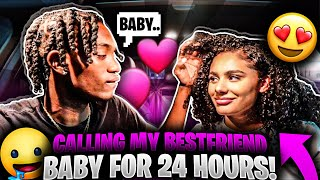 CALLING MY BESTFRIEND BABY FOR 24 HOURS TO SEE HOW SHE REACTS...