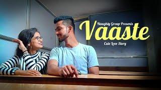 Vaaste | Dhvani Bhanushali , Nikhil D. | Cute Love Story|2019 |Naughty Group