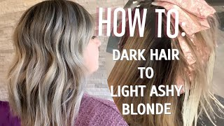 HOW TO | DARK HAIR TO LIGHT ASHY BLONDE | TECHNIQUE + FORMULATION