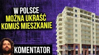W Polsce Można Ukraść Komuś Mieszkanie Zgodnie z Prawem – Analiza Komentator Nieruchomości Bank Dom