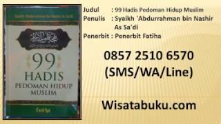 99 Hadis Pedoman Hidup Muslim   Syaikh 'Abdurrahman Bin Nashir As Sa'di   Penerbit Fatiha