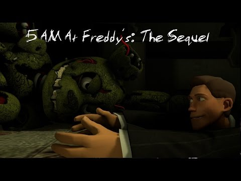 [SFM/FNAF] - 5 AM At Freddy's: The Sequel -