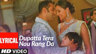 Lyrical: Dupatta Tera Nau Rang Da | Partner | Salman Khan, Govinda, Katrina, Lara Dutta - Download this Video in MP3, M4A, WEBM, MP4, 3GP
