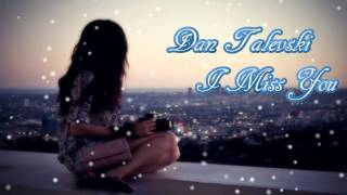 Dan Talevski - I Miss You (2012) D/L + Lyrics