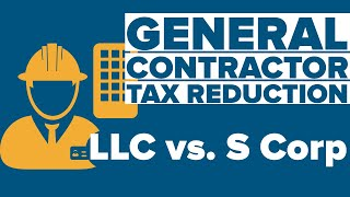 2 Contractor Tax Reduction Strategies - LLC vs S Corp