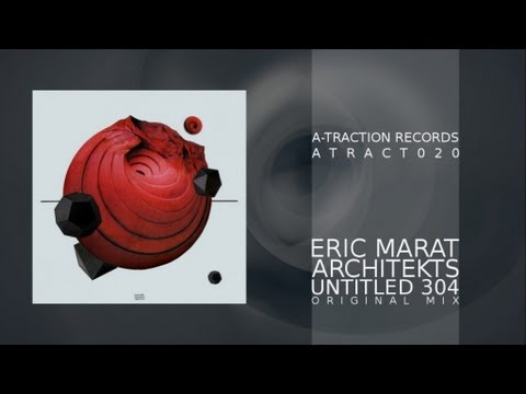 ATRACT020 - Eric Marat - Architekts - Untitled 304 (Original Mix)
