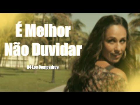 B4 Los Compadres - É Melhor Não Duvidar Ft. Rita Pereira (Official Video)