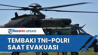 Berulah Lagi, KKB Tembaki TNI-Polri saat Evakuasi Suster Gabriella di Jurang sedalam 300 Meter