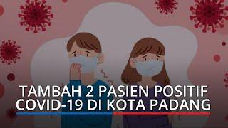 Tambah 2 Pasien Positif Covid-19 di Kota Padang, Total Jadi 717 Orang Per 25 Juni Pagi