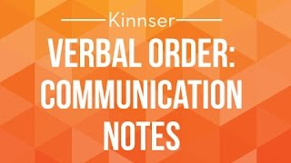 Verbal Orders and Communication Notes Kinnser
