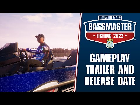 Bassmaster Fishing 2022 : Official Gameplay Reveal Trailer