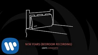 Lights  New Fears (Bedroom Recording) [Official Audio]