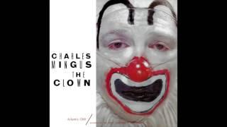 Charles Mingus The Clown (Complete Album)