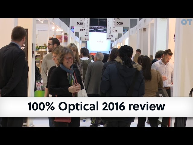 Optometry Today 100% Optical 2016 Review