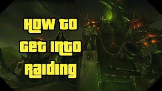 How To Get Into Raiding