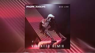 Imagine Dragons - Bad Liar (Vibratto Remix)