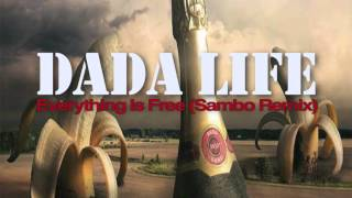 Dada Life - Everything Is Free (Sambo Remix)