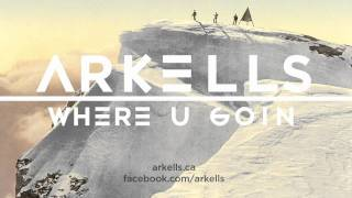 Arkells - Where U Goin