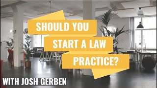 Should You Start Your Own Law Firm?
