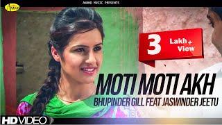 Moti Moti Akh Feat Jaswinder Jeetu  Bhupinder Gill