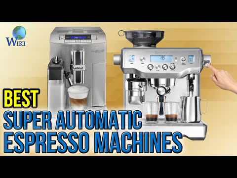 7 Best Super Automatic Espresso Machines 2017