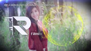 Em là món quà vô giá [Remix] - Châu Khải Phong