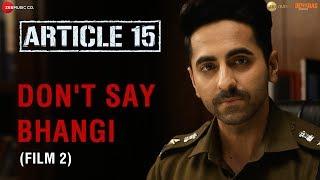 #DontSayBhangi - An initiative by Article 15 | Petition Video 2 | Ayushmann Khurrana