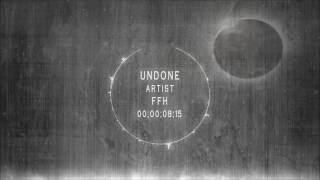 FFH - Undone (Official Audio)