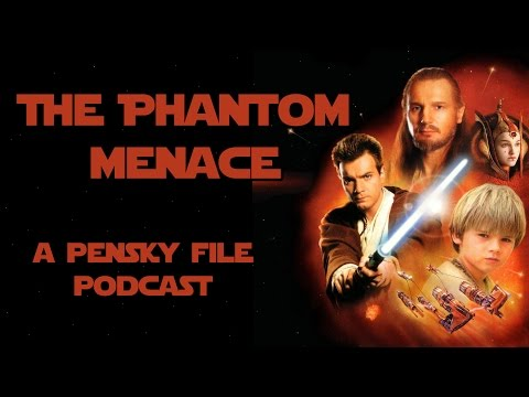 Star Wars Podcast: Episode I: The Phantom Menace