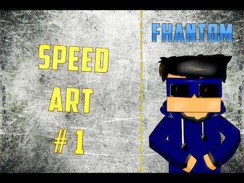 SPEED ART #1[FhantomShow]