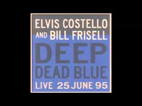 Elvis Costello & Bill Frissell -  Deep Dead Blue Full Album (HQ Audio Only)